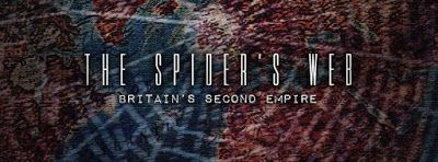 The Spider's Web: Britain's Second Empire -- The sun doesn`t shine on this empire.