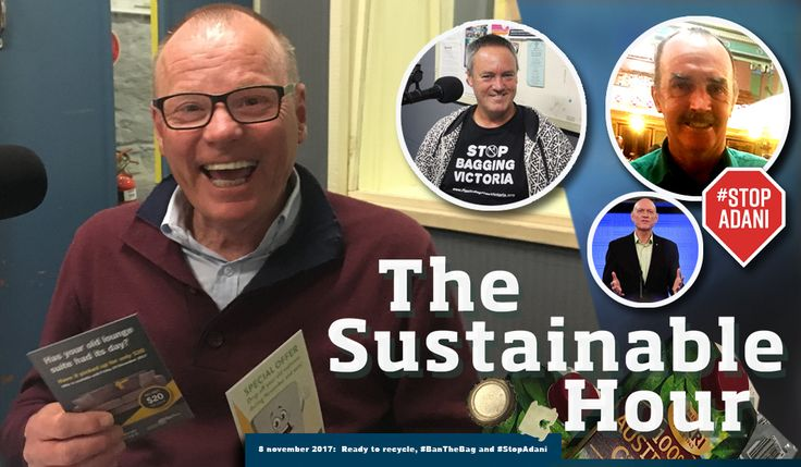 With the National Recycling Week coming up on 13 November, we talk about waste and recycling in The Sustainable Hour on 8 November 2017. Our guest in the studio is education officerDarby Munrofrom City of Greater Geelong Waste Services. We talk with Queensland farmerBruce Currie and about about potential bans on single use plastic bags and micro plastic fromRobert Skehan
