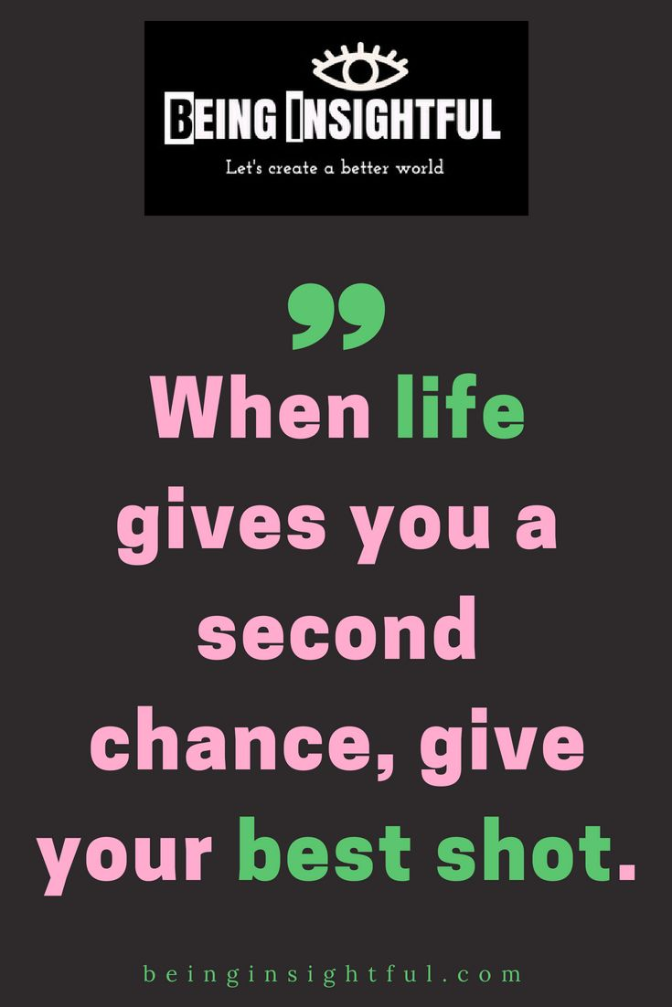 When Life Gives You A Second Chance Being Insightful Chance Quotes Study Motivation Quotes Uplifting Quotes
