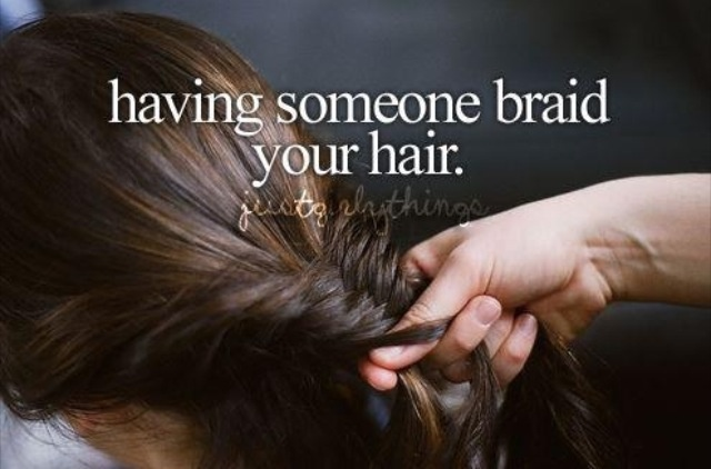 My grandmother taught me and my brother how to braid so we could do the horses main and tail... my brother used to braid my hair everynight for me. One of our bonding moments... and no he is not gay.