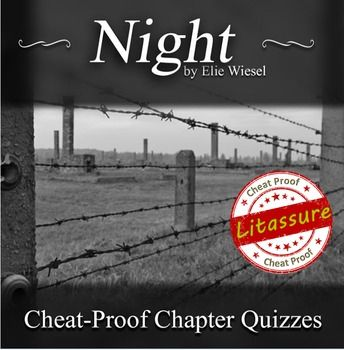 """Chapter quizzes for Night by Elie Wiesel that are """"cheat proof."""""""