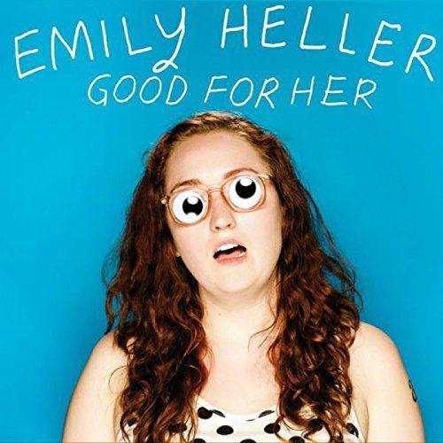 Emily Heller - Good for Her