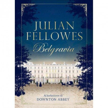 Belgravia af Julian Fellowes (115,-)
