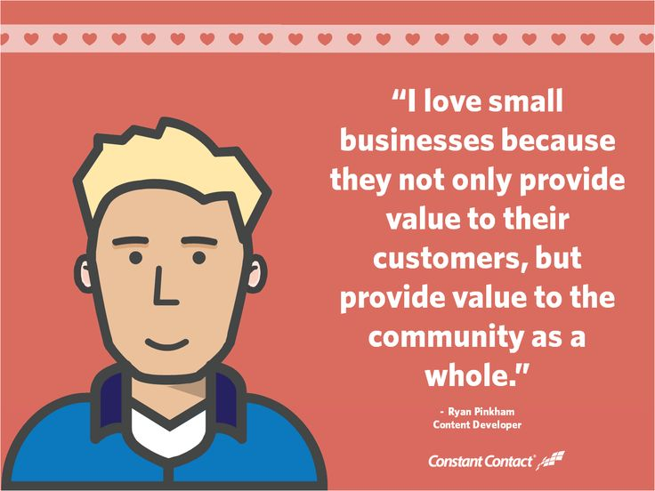 Small businesses not only provide value to their customers, but provide value to the community as a whole.
