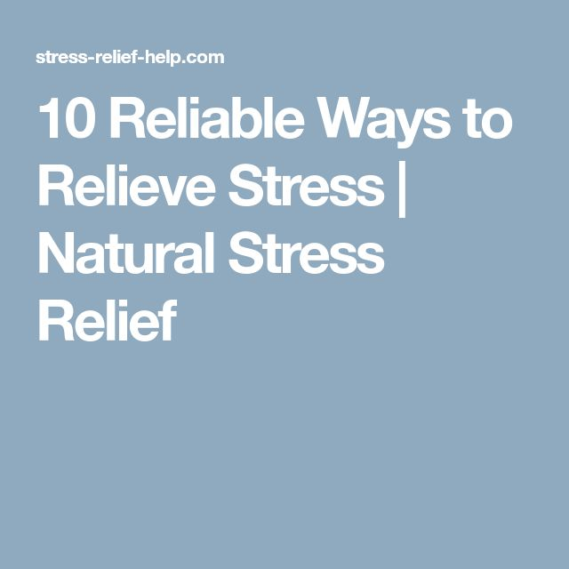 best natural stress relief ideas natural stress  10 reliable ways to relieve stress natural stress relief