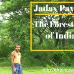 Jadav Molai Payeng- The Forest Man of India