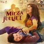 mirza juuliet mp3 songs free download,hindi bollywood movie mirza juuliet music play online,