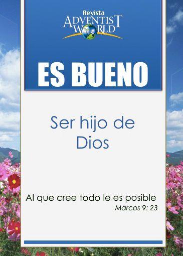 Es bueno SER HIJO DE DIOS