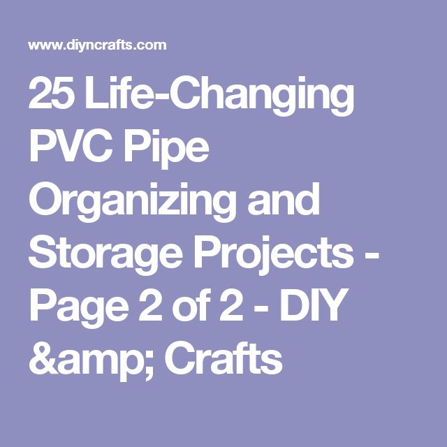25 pvc pipe organizing and storage projects page 2 of 2