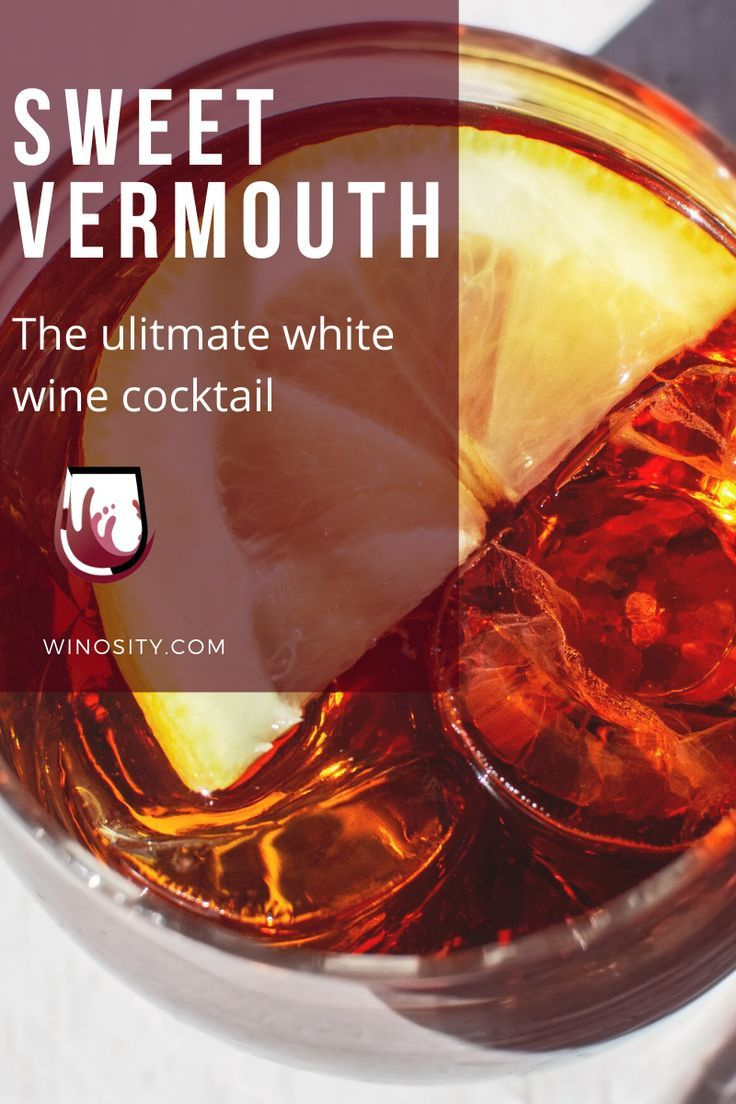 Sweet Vermouth The Ultimate White Wine Drink Recipe In 2020 Wine Recipes Drink White Wine Drink White Wine Recipes