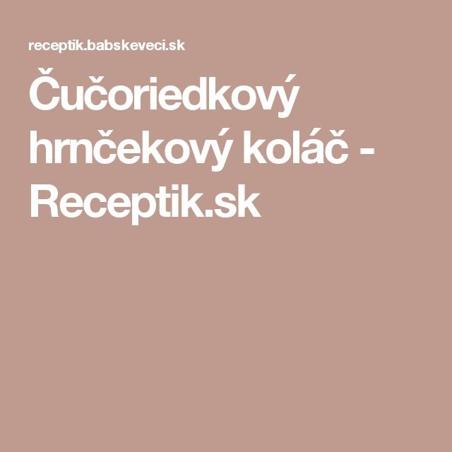 Čučoriedkový hrnčekový koláč - Receptik.sk