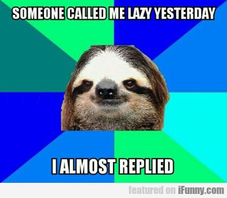 No means yes sloth