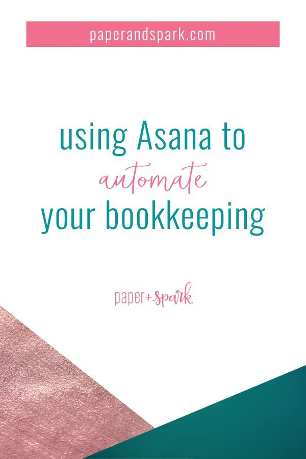Using Asana to Automate Your Bookkeeping Blogging + Small Business