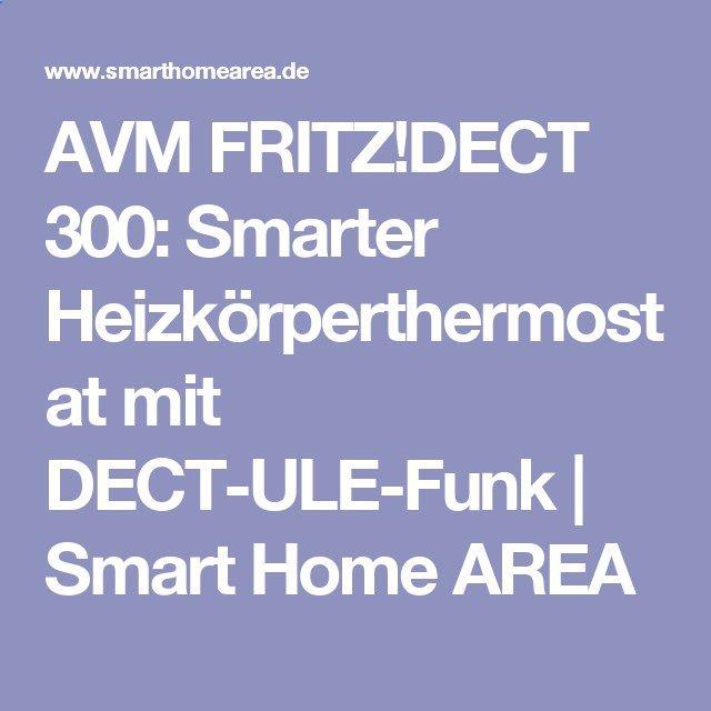 AVM FRITZ!DECT 300: Smarter Heizkörperthermostat mit DECT-ULE-Funk | Smart Home AREA