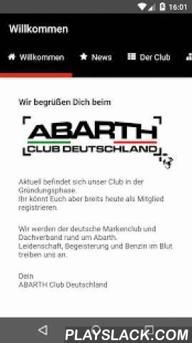 Abarth Club  Android App - playslack.com ,  ABARTH Club Deutschland e.V.Der Verein wurde mit dem Ziel gegründet, der deutsche Markenclub und Dachverband rund um die Marke Abarth zu werden.Leidenschaft, Begeisterung und Benzin im Blut treiben uns an.Die Club App vereint alle wichtigen Informationen rund um unseren Verein, die Mitglieder und aktuelle News. Ihr könnt auch über unsere App direkt Mitglied werden. Zukünftig werden auch weitere Informationen aus den regionalen Abteilungen folgen…