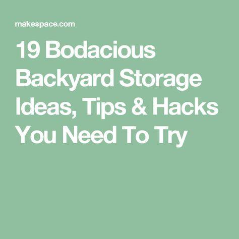 19 Bodacious Backyard Storage Ideas, Tips & Hacks You Need To Try
