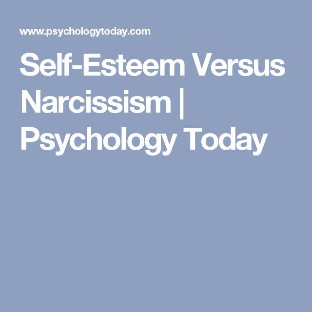 Self-Esteem Versus Narcissism   Psychology Today