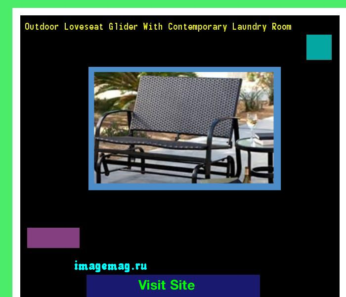 Outdoor Loveseat Glider With Contemporary Laundry Room 194229 - The Best Image Search