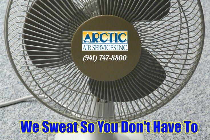 We Sweat So You Don't Have To / (941) 747-8800   #BradentonAC #SarasotaAC #VeniceAC