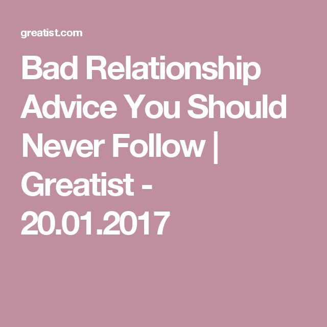 relationship advice for bad relationships