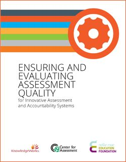 Ensuring and Evaluating Assessment Quality for Innovative Assessment and Accountability.