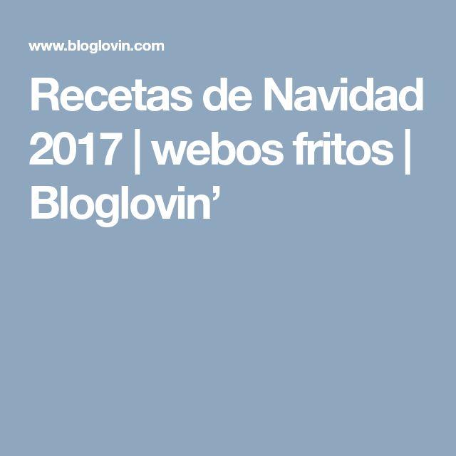 Recetas de Navidad 2017 | webos fritos | Bloglovin'