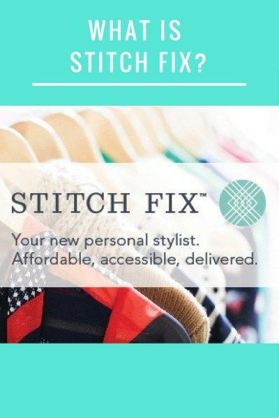 What is Stitch Fix? The personal styling service making shopping fun and easy, especially for busy moms.