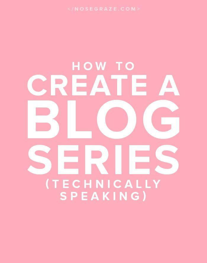 How to create a blog series. The technical step by step.