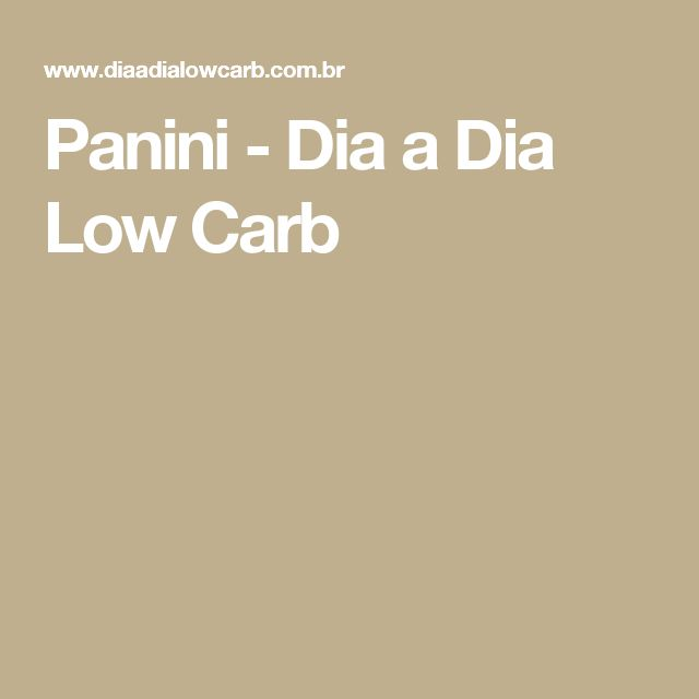 Panini - Dia a Dia Low Carb