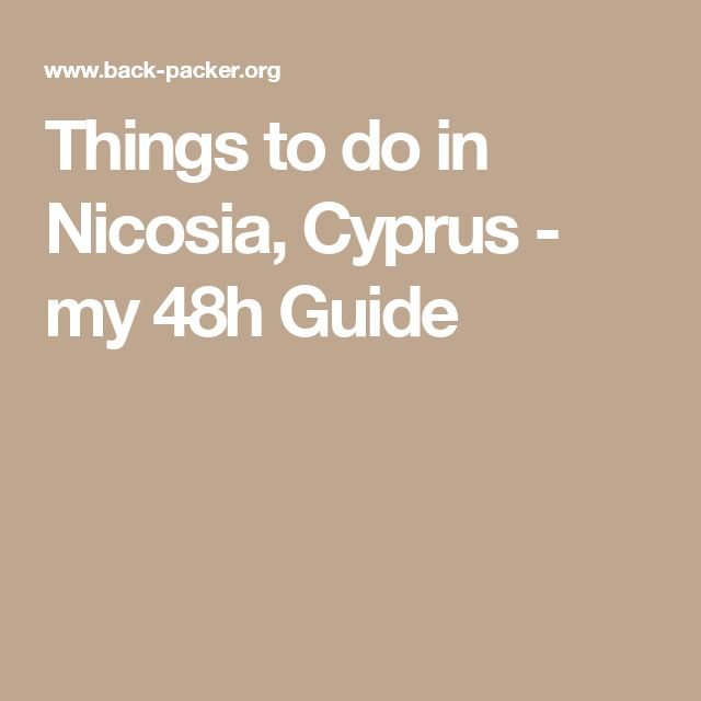 Things to do in Nicosia, Cyprus - my 48h Guide