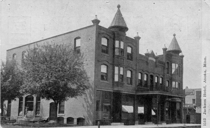 The Jackson Hotel Anoka S Grand Built At Turn Of 20th Century During Prohibition This Location Was A Hot Spot For Rum Running Ga