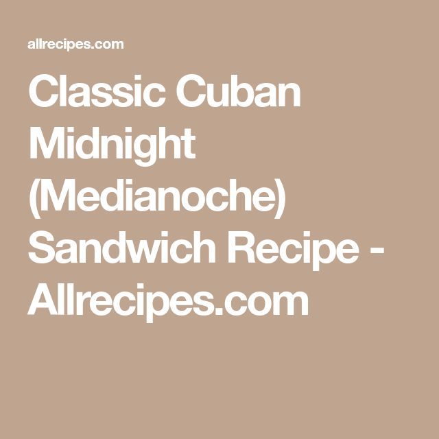 Classic Cuban Midnight (Medianoche) Sandwich Recipe - Allrecipes.com