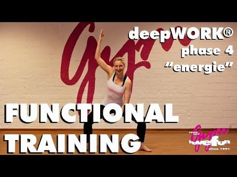 "15 Min. Training: Functional deepWORK® Phase 4 ""Energie"" Workout - YouTube"