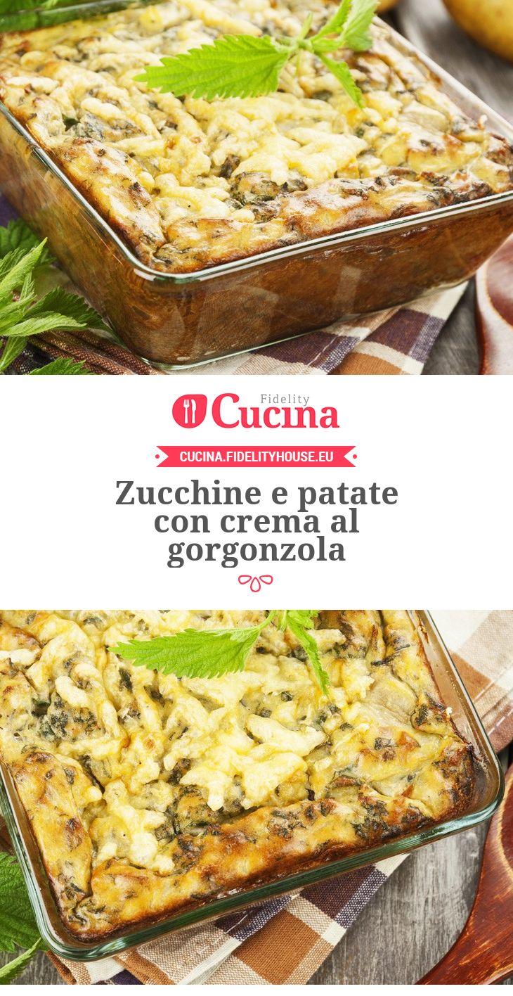 #Zucchine e #patate con crema al #gorgonzola