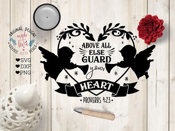 Bible SVG File, Above all else Guard Your Heart Cut File in SVG, DXF, PNG. Bible Verse svg.