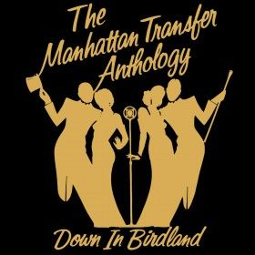 The Manhattan Transfer The Manhattan Transfer Anthology: Down in Birdland album cover