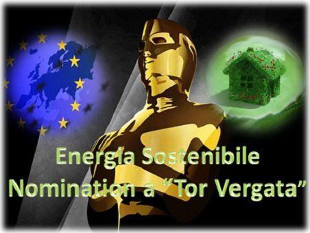 NEWS* OSCAR EUROPEI DELL'ENERGIA SOSTENIBILE: NOMINATION A ''TOR VERGATA'' WWW.ORIZZONTENERGIA.IT #Sostenibilità, #SostenibilitaAmbientale, #Ambiente, #Rinnovabili, #FontiRinnovabilI, #EnergieRinnovabili, #FontiEnergeticheRinnovabili, #Innovazione, #GreenEconomy