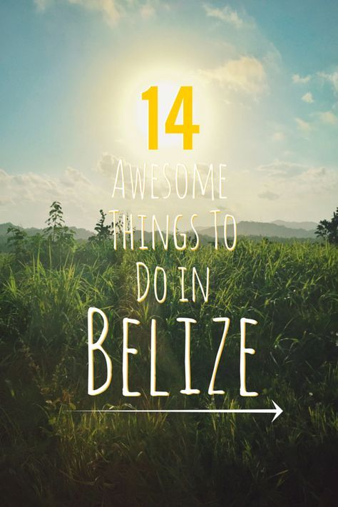 Things To Do In Belize (this country is amazing)