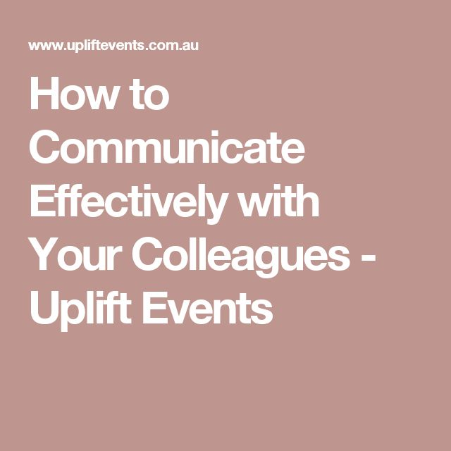 How to Communicate Effectively with Your Colleagues - Uplift Events