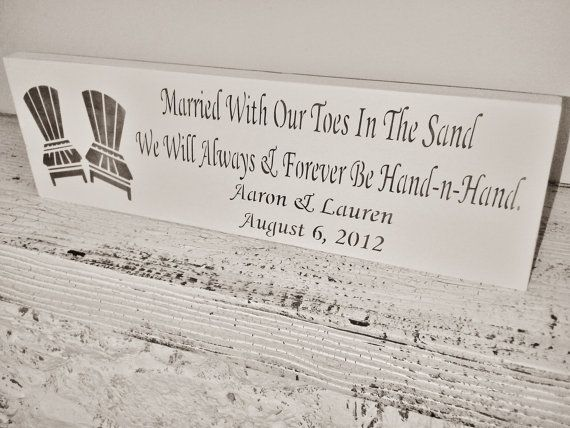 """Customized beach wedding, anniversary sign!   """"Married with our toes in the sand, we will always and forever be hand -n- hand.""""  w/names & date"""