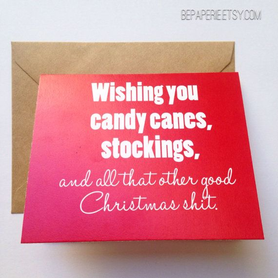 The 8 best holidays images on pinterest christmas cards holiday candy canes stocking and all that other good christmas shit bepaperiesy funny holidaysholiday cardschristmas m4hsunfo