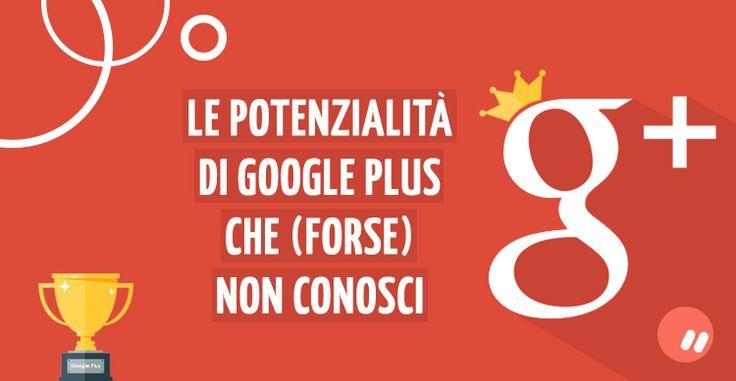 Usare al meglio Google Plus | Marko Morciano