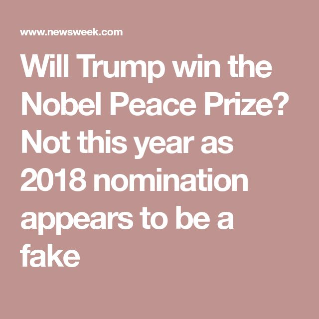Will Trump win the Nobel Peace Prize? Not this year as 2018 nomination appears to be a fake
