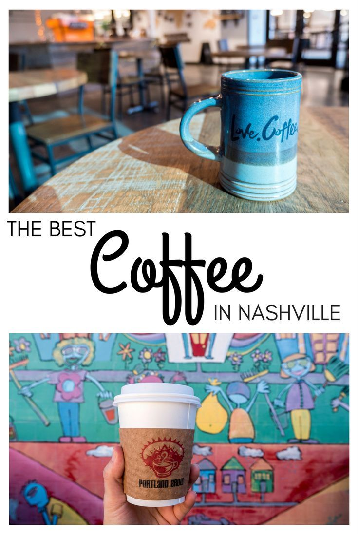 Best Coffee In Nashville The Top Coffee Shops And Cafes You Need To Visit In Nashville Nashville Trip Nashville Vacation Tennessee Travel