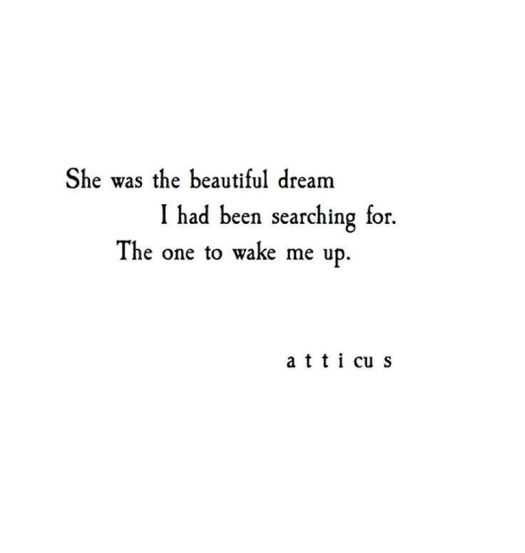 """She was the beautiful dream I had been searching for ..."""