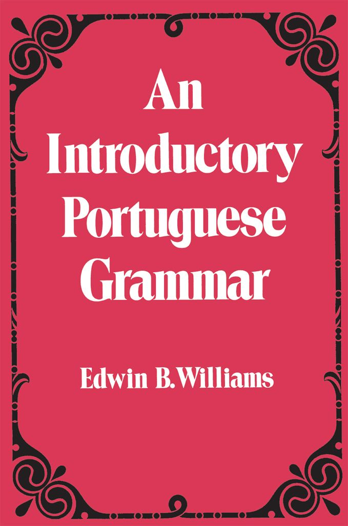 Introduction to Portuguese Grammar by Edwin B. Williams Self-study of classroom course in everyday Portuguese, stressing European but also giving information on Brazilian.