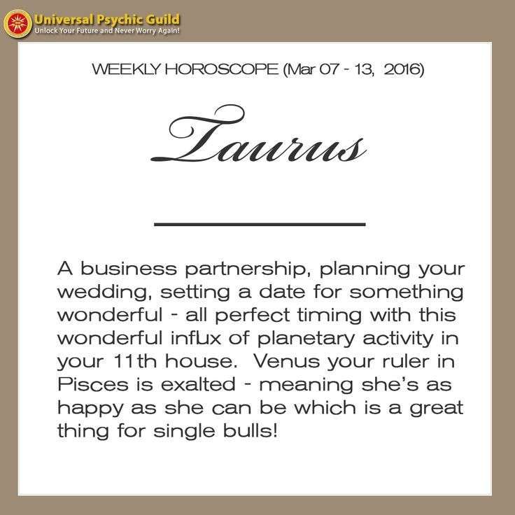 #Taurus: A business partnership, planning your wedding, setting a date for something wonderful - all perfect timing with this wonderful influx of planetary activity in your 11th house.  Venus your ruler in Pisces is exalted - meaning she's as happy as she can be which is a great thing for single bulls!
