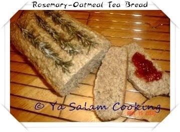 Ya Salam Cooking: Rosemary-Oatmeal Tea Bread
