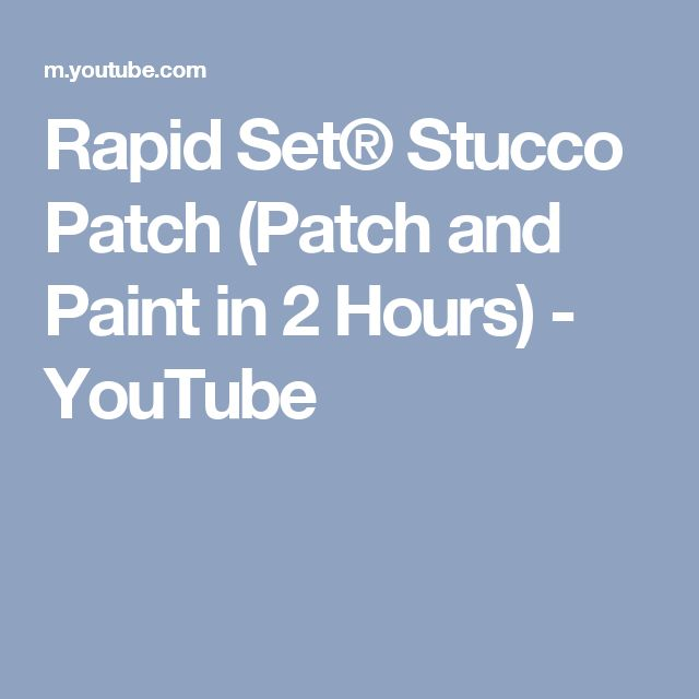 Rapid Set® Stucco Patch (Patch and Paint in 2 Hours) - YouTube