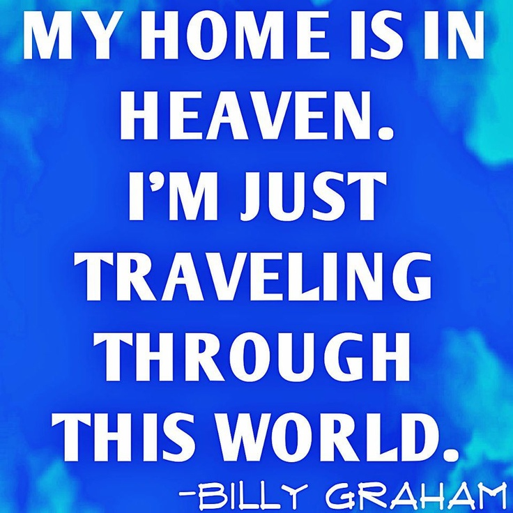 just traveling through...Christian, Amen, God, Quotesspiritu Inspiration, Billy Graham, Faith, Inspiration Quotesv, Jesus, Heavens